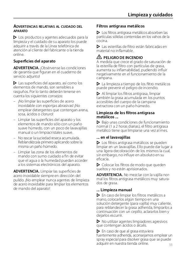 Limpieza y cuidados ADVERTENCIAS RELATIVAS AL CUIDADO DEL APARATO Los productos y agentes adecuados para la limpieza y el ...
