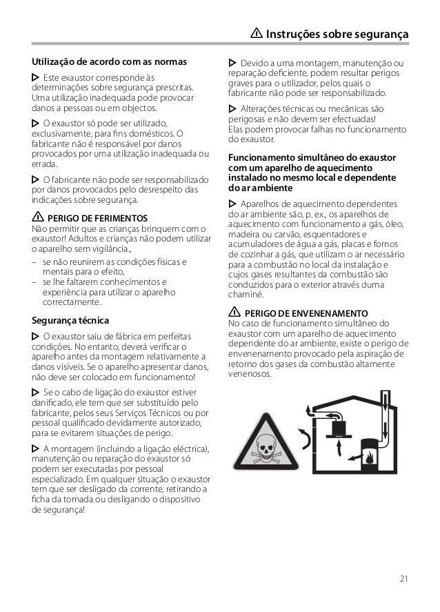 21 Utilização de acordo com as normas Este exaustor corresponde às determinações sobre segurança prescritas. Uma utilizaçã...