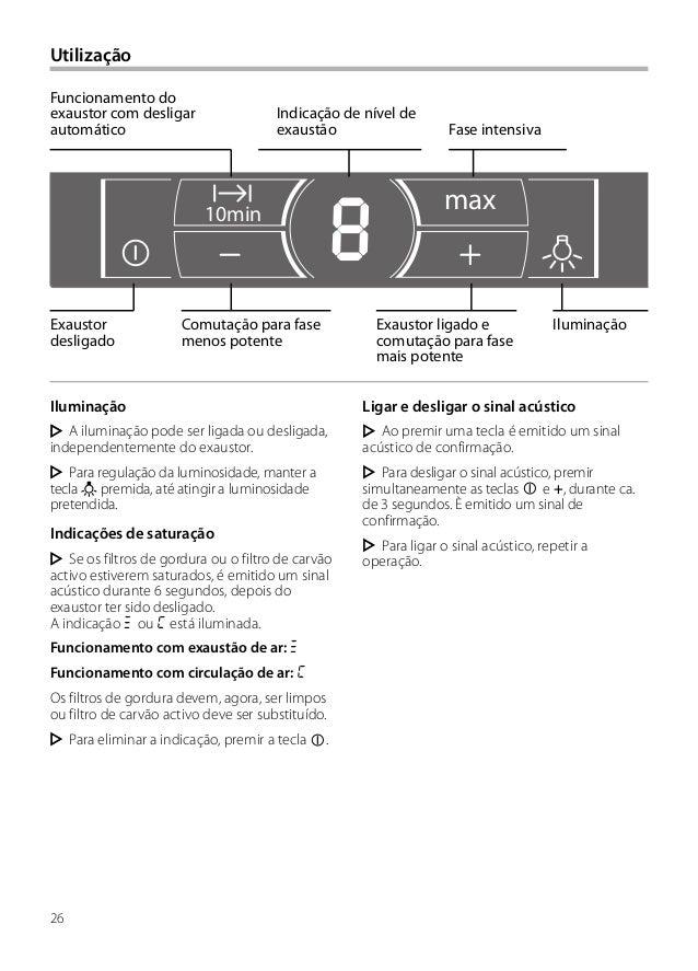 26 Utilização Iluminação A iluminação pode ser ligada ou desligada, independentemente do exaustor. Para regulação da lumin...