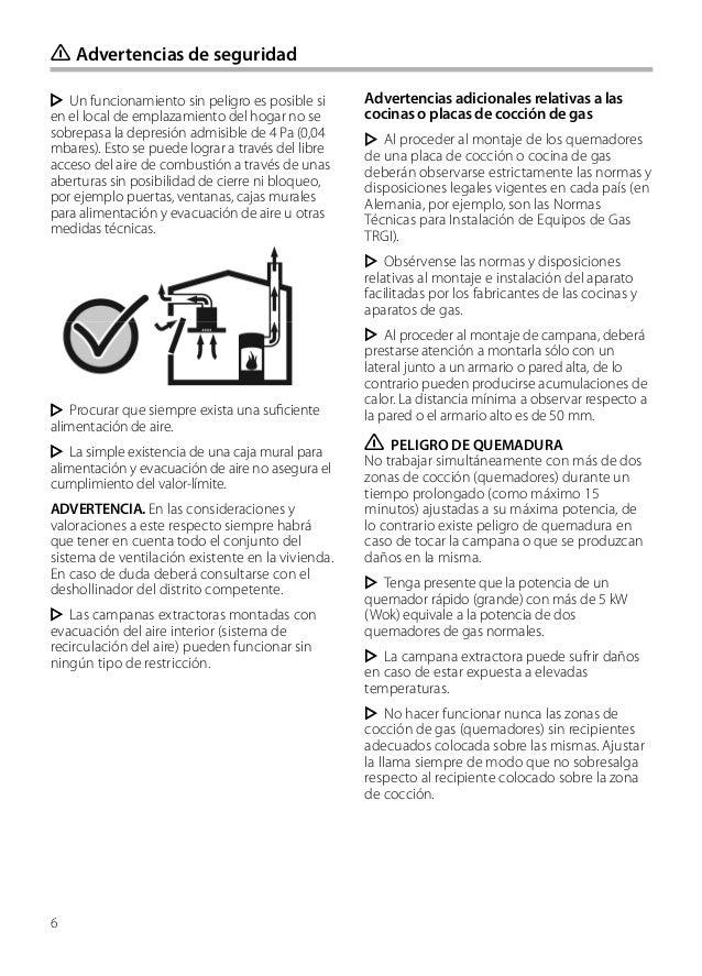 6 Un funcionamiento sin peligro es posible si en el local de emplazamiento del hogar no se sobrepasa la depresión admisibl...