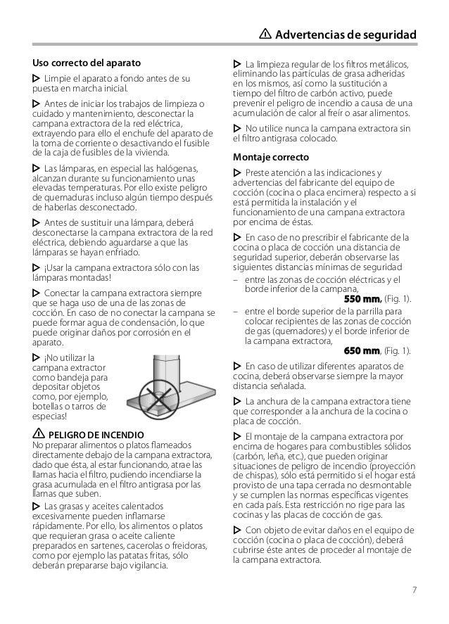 7 Uso correcto del aparato Limpie el aparato a fondo antes de su puesta en marcha inicial. Antes de iniciar los trabajos d...