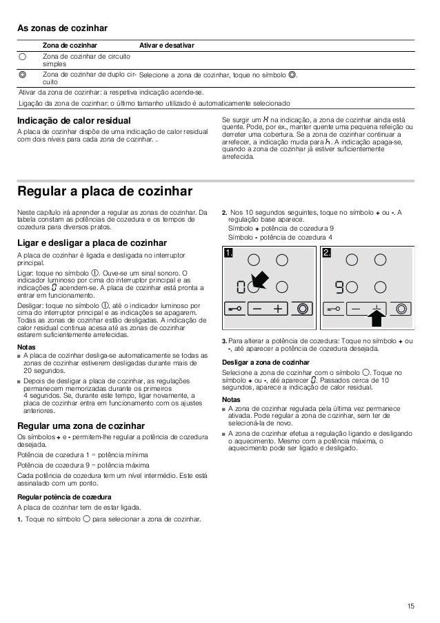 15 As zonas de cozinhar Indicação de calor residual A placa de cozinhar dispõe de uma indicação de calor residual com dois...