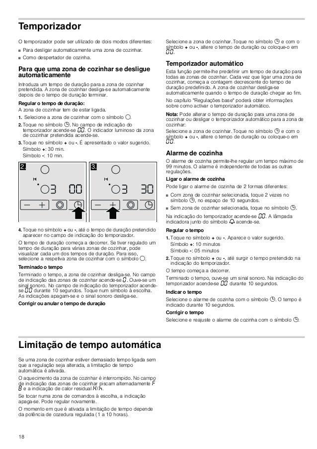 18 Temporizador O temporizador pode ser utilizado de dois modos diferentes: ■ Para desligar automaticamente uma zona de co...