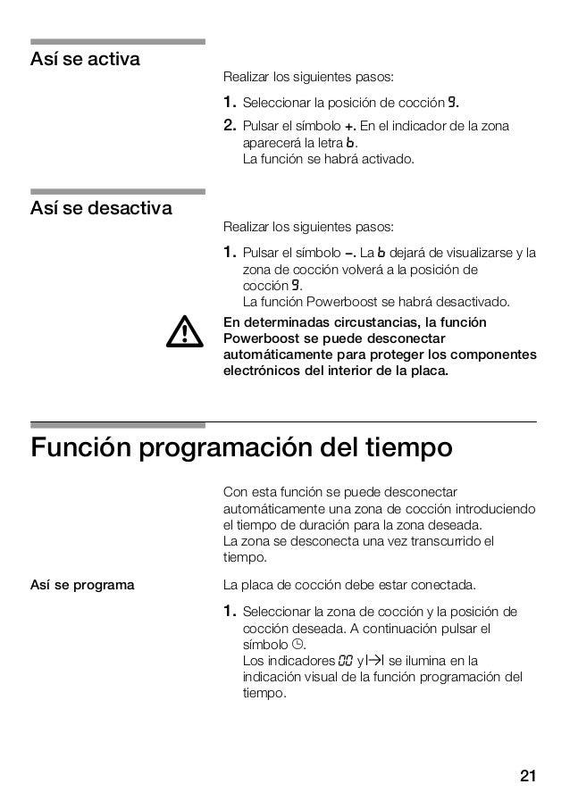 22 2. Pulsar el símbolo + ó - de la función programación del tiempo. Aparecen los ajustes básicos. Símbolo + : 30 minutos ...