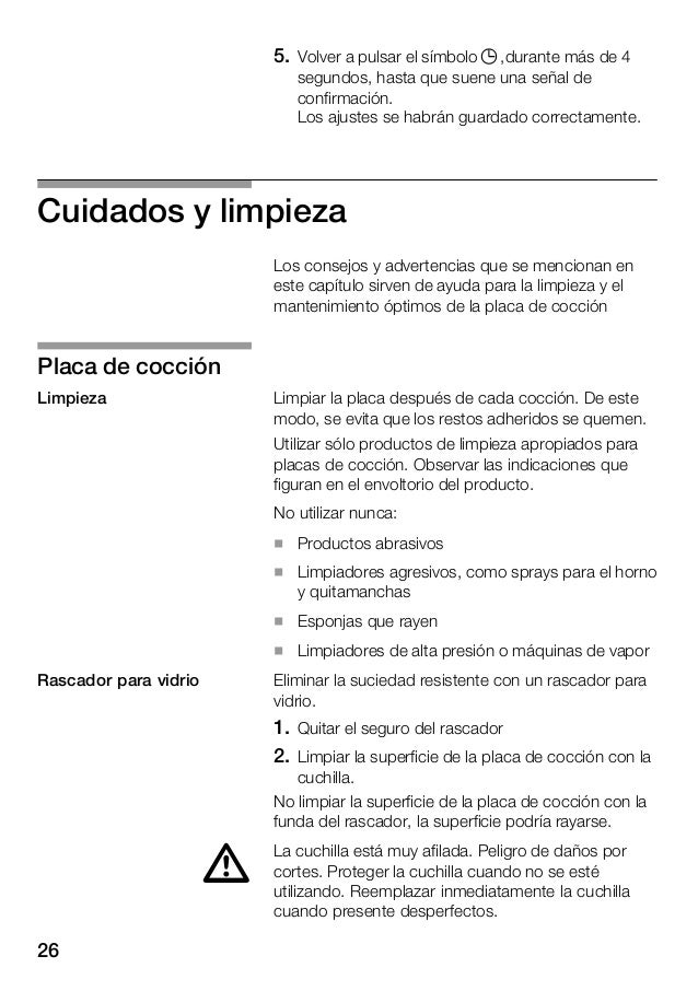 27 Aplicar un aditivo para la conservación y protección de la placa de cocción. Observar los consejos y advertencias que f...