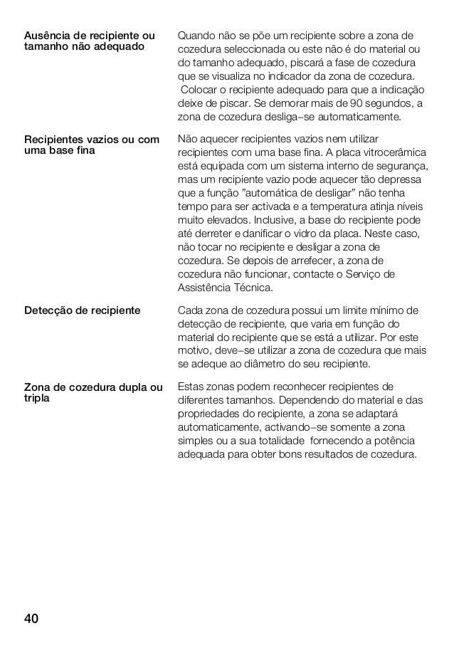 41 Familiarizar-se com o aparelho As instruções de utilização são válidas para diferentes placas vitrocerâmicas. Na página...