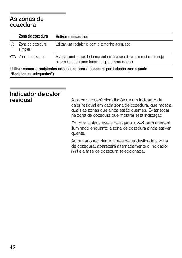 43 Programar a placa vitrocerâmica Neste capítulo é mostrada a forma de ajustar uma zona de cozedura. Na tabela são indica...