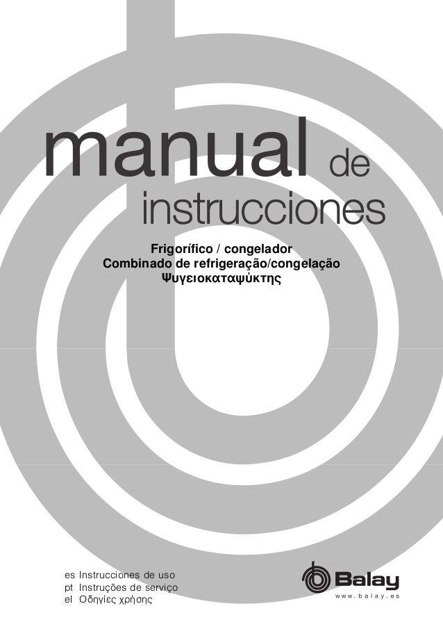 es Instrucciones de uso pt Instruções de serviço el Οδηγίες χρήσης Frigorífico / congelador Combinado de refrigeração/cong...