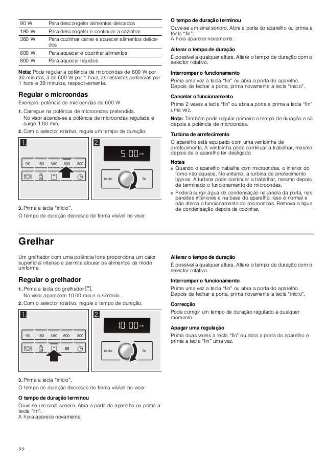 22 Nota: Pode regular a potência de microondas de 800 W por 30 minutos, a de 600 W por 1 hora, as restantes potências por ...