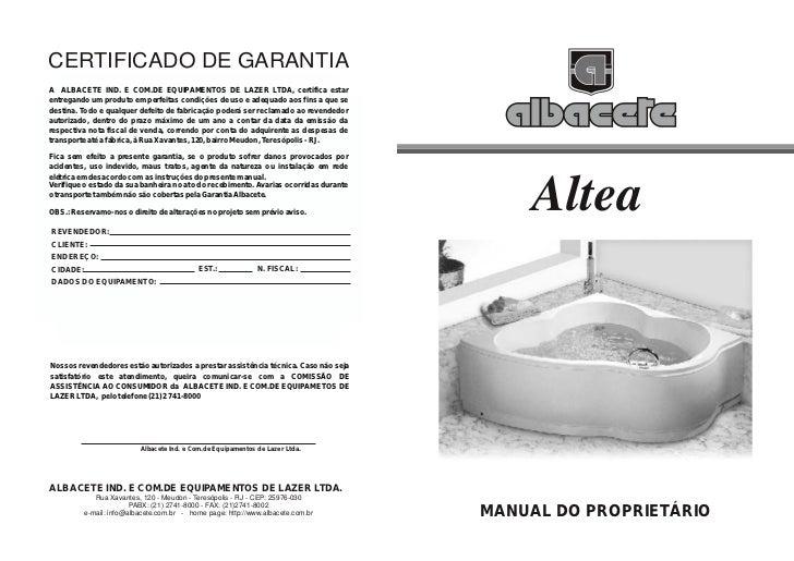 CERTIFICADO DE GARANTIAA ALBACETE IND. E COM.DE EQUIPAMENTOS DE LAZER LTDA, certifica estarentregando um produto em perfei...