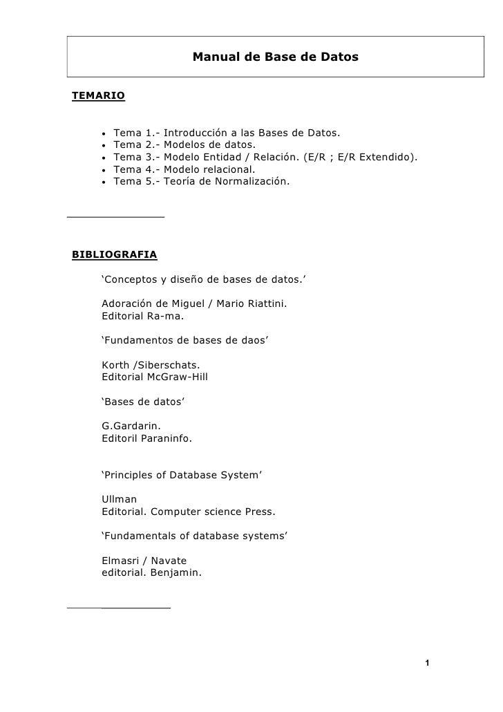 Manual de Base de Datos   TEMARIO       •   Tema   1.-   Introducción a las Bases de Datos.     •   Tema   2.-   Modelos d...