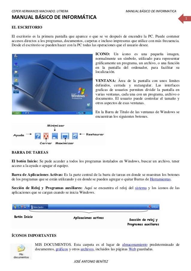 CEPER HERMANOS MACHADO. UTRERA MANUAL BÁSICO DE INFORMATICA  JOSÉ ANTONIO BENÍTEZ  1  MANUAL BÁSICO DE INFORMÁTICA  EL ESC...