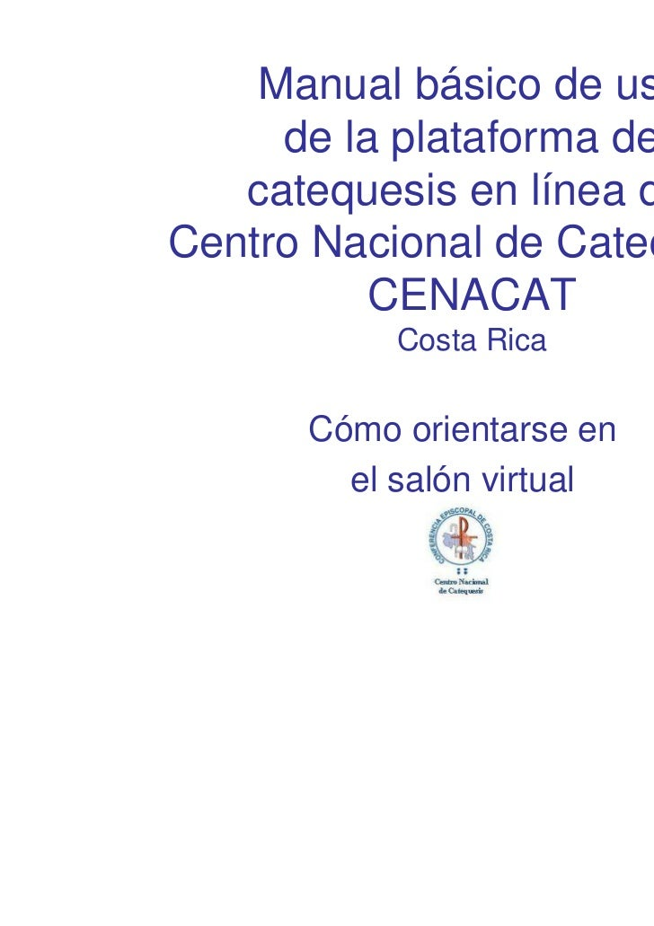 Manual básico de uso     de la plataforma de   catequesis en línea delCentro Nacional de Catequesis          CENACAT      ...