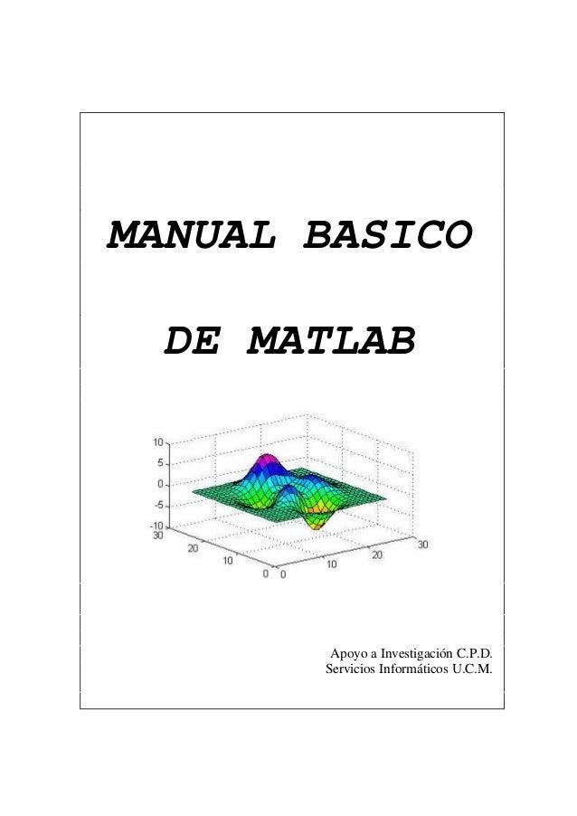 MANUAL BASICO DE MATLAB Apoyo a Investigación C.P.D. Servicios Informáticos U.C.M.