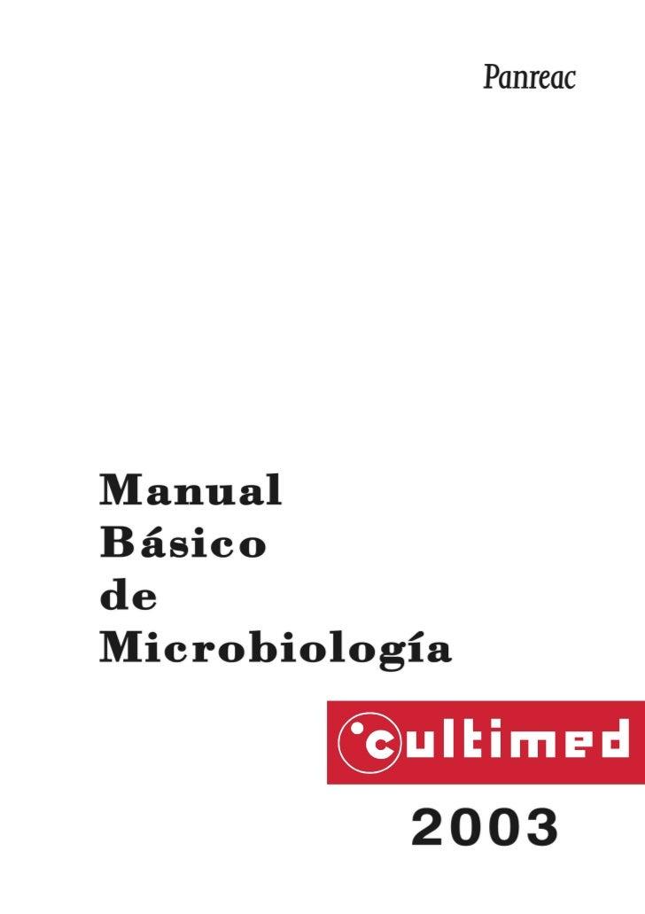 Apreciado cliente:Tiene en sus manos la 4ª Edición del Manual Básico de Microbiología CULTIMED publicado porPanreac Químic...