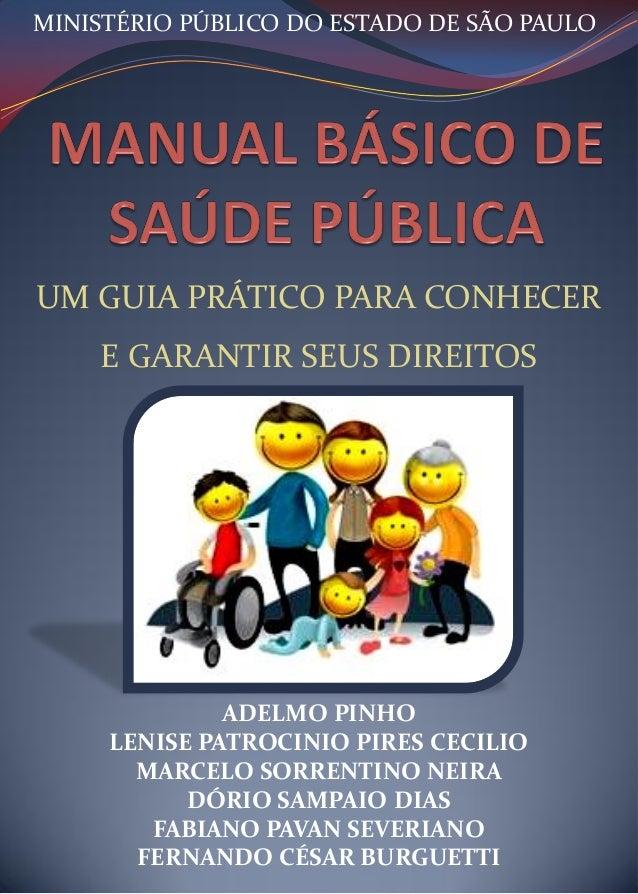 MINISTÉRIO PÚBLICO DO ESTADO DE SÃO PAULO  UM GUIA PRÁTICO PARA CONHECER E GARANTIR SEUS DIREITOS  ADELMO PINHO LENISE PAT...