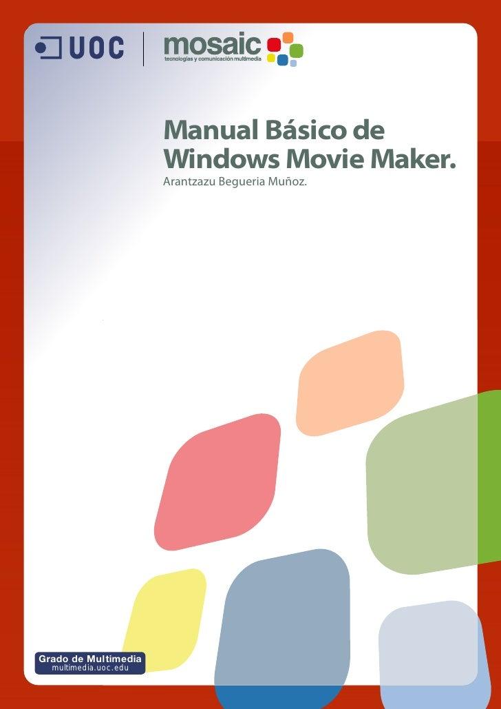 Manual Básico de                       Windows Movie Maker.                       Arantzazu Begueria Muñoz.Grado de Multim...