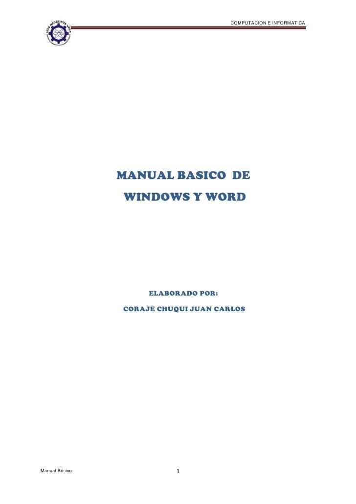 COMPUTACION E INFORMATICA                MANUAL BASICO DE                WINDOWS Y WORD                     ELABORADO POR:...