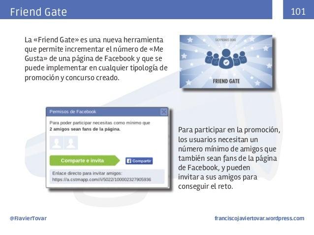 101  Friend Gate La «Friend Gate» es una nueva herramienta que permite incrementar el número de «Me Gusta» de una página d...