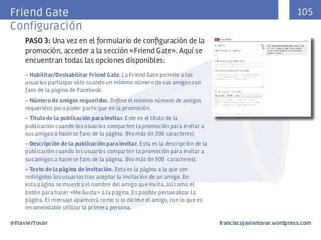 105  Friend Gate Configuración PASO 3: Una vez en el formulario de configuración de la promoción, acceder a la sección «Fr...