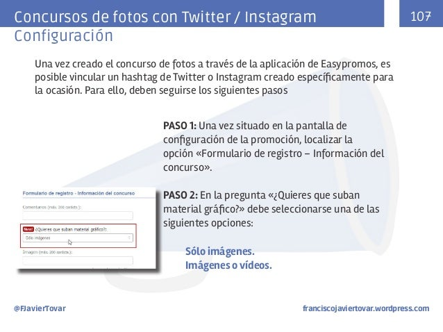 Concursos de fotos con Twitter / Instagram Configuración  107  Una vez creado el concurso de fotos a través de la aplicaci...