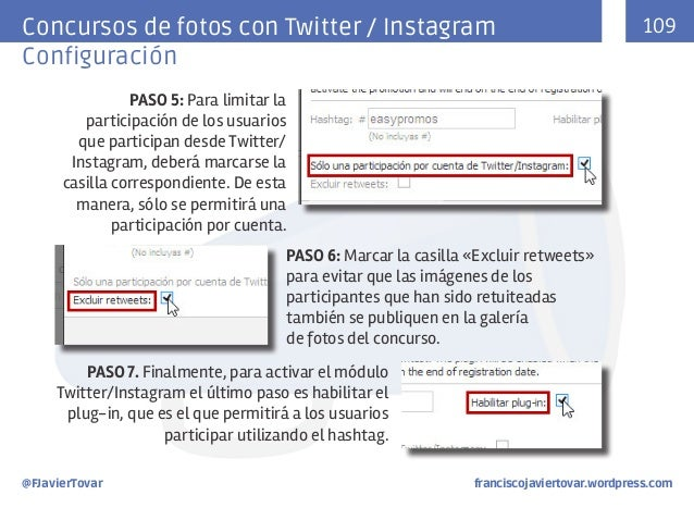 Concursos de fotos con Twitter / Instagram Configuración  109  PASO 5: Para limitar la participación de los usuarios que p...