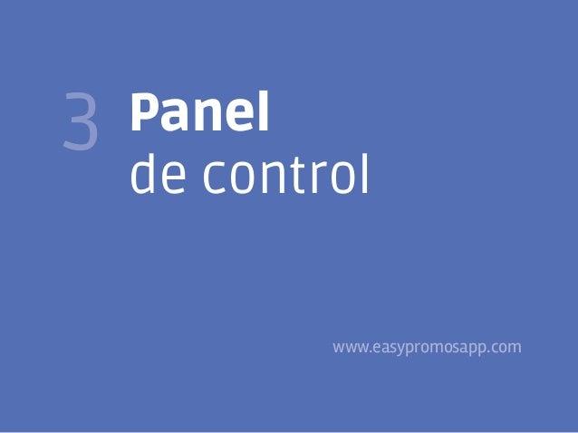 11  3  Panel de control  www.easypromosapp.com @FJavierTovar     franciscojaviertovar.wordpress.com