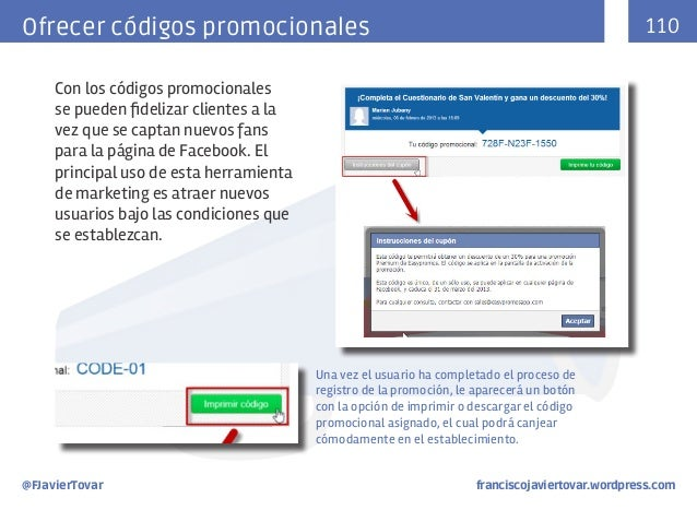 110  Ofrecer códigos promocionales Con los códigos promocionales se pueden fidelizar clientes a la vez que se captan nuevo...