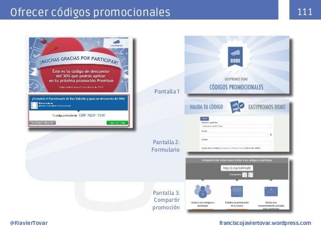 111  Ofrecer códigos promocionales  Pantalla 1  Pantalla 2: Formulario  Pantalla 3: Compartir promoción @FJavierTovar ...