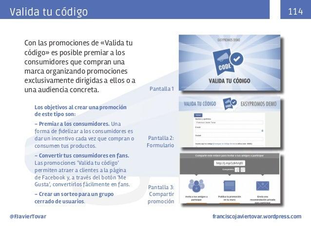 114  Valida tu código Con las promociones de «Valida tu código» es posible premiar a los consumidores que compran una marc...