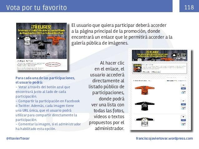 118  Vota por tu favorito El usuario que quiera participar deberá acceder a la página principal de la promoción, donde enc...