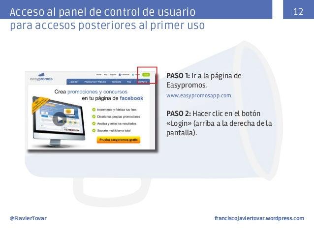 12  Acceso al panel de control de usuario para accesos posteriores al primer uso  PASO 1: Ir a la página de Easypromos. ww...