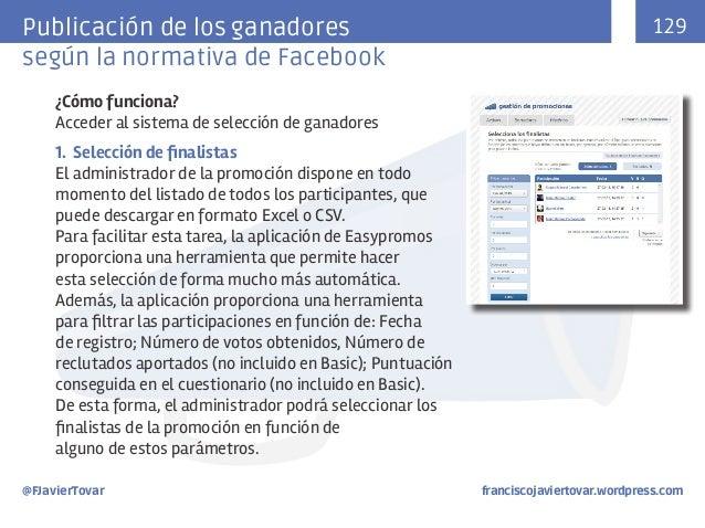 Publicación de los ganadores según la normativa de Facebook  129  ¿Cómo funciona? Acceder al sistema de selección de ganad...