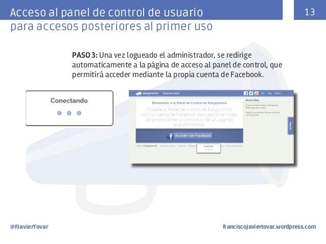 13  Acceso al panel de control de usuario para accesos posteriores al primer uso PASO 3: Una vez logueado el administrador...