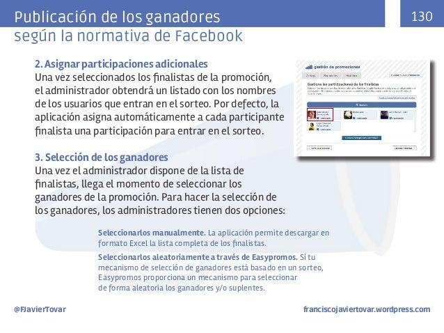 130  Publicación de los ganadores según la normativa de Facebook 2. Asignar participaciones adicionales Una vez selecciona...