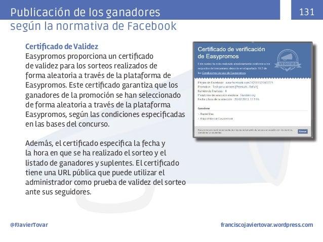 Publicación de los ganadores según la normativa de Facebook  131  Certificado de Validez Easypromos proporciona un certifi...
