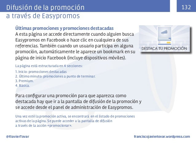 132  Difusión de la promoción a través de Easypromos Últimas promociones y promociones destacadas A esta página se accede ...