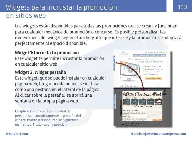 Widgets para incrustar la promoción en sitios web  133  Los widgets están disponibles para todas las promociones que se cr...