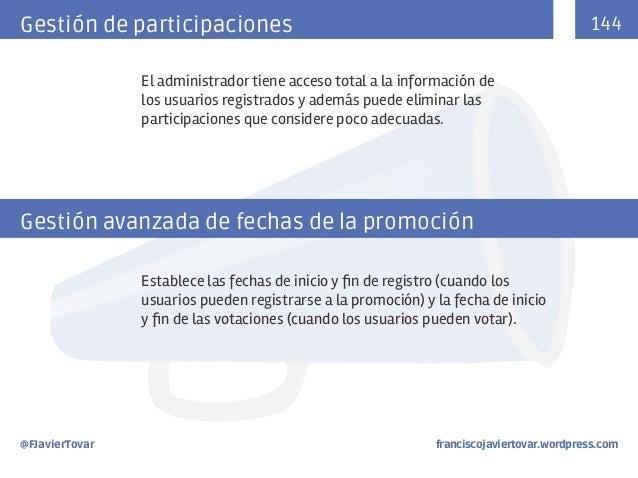 144  Gestión de participaciones El administrador tiene acceso total a la información de los usuarios registrados y además ...