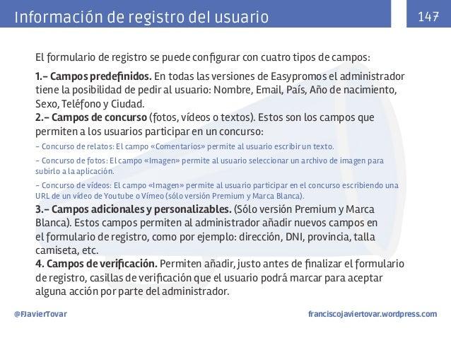 147  Información de registro del usuario El formulario de registro se puede configurar con cuatro tipos de campos: 1.- Cam...