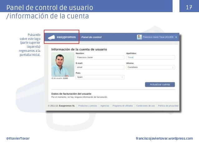 17  Panel de control de usuario /información de la cuenta Pulsando sobre este logo (parte superior izquierda) regresamos a...