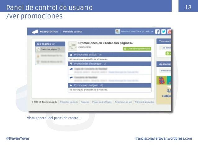 18  Panel de control de usuario /ver promociones  Vista general del panel de control.  @FJavierTovar     franci...