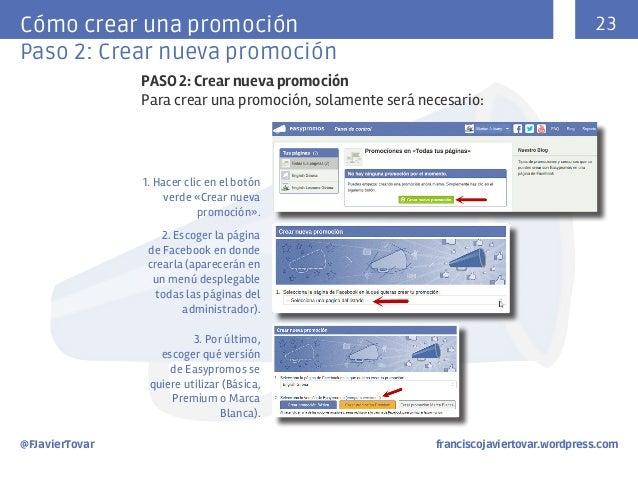 23  Cómo crear una promoción Paso 2: Crear nueva promoción PASO 2: Crear nueva promoción Para crear una promoción, solamen...
