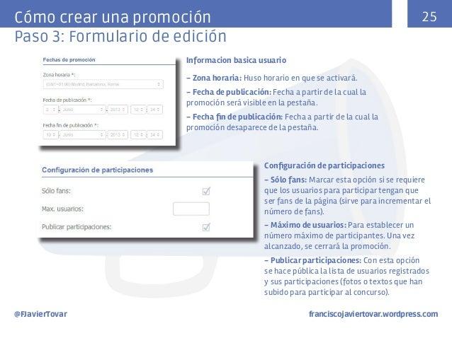 25  Cómo crear una promoción Paso 3: Formulario de edición Informacion basica usuario - Zona horaria: Huso horario en que ...