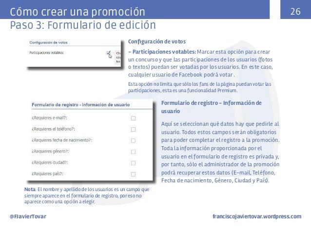 26  Cómo crear una promoción Paso 3: Formulario de edición Configuración de votos - Participaciones votables: Marcar esta ...