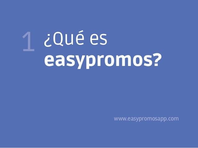 3  1  ¿Qué es easypromos? www.easypromosapp.com  @FJavierTovar     franciscojaviertovar.wordpress.com