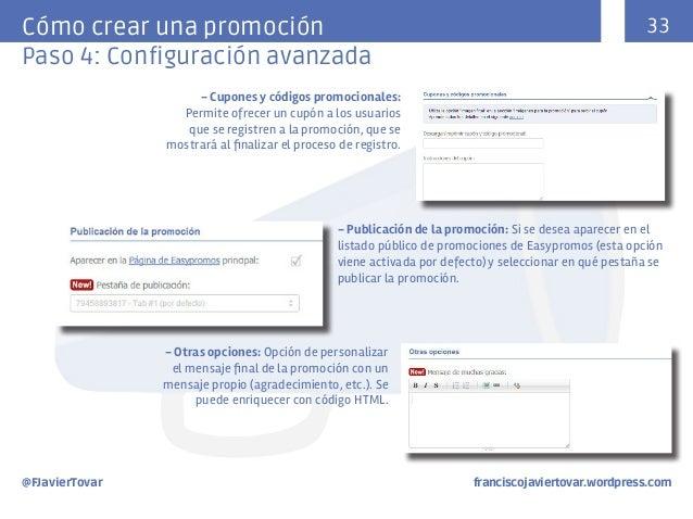 33  Cómo crear una promoción Paso 4: Configuración avanzada - Cupones y códigos promocionales: Permite ofrecer un cupón a ...