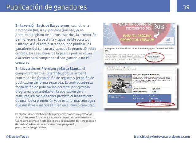 Publicación de ganadores  39  En la versión Basic de Easypromos, cuando una promoción finaliza y, por consiguiente, ya no ...