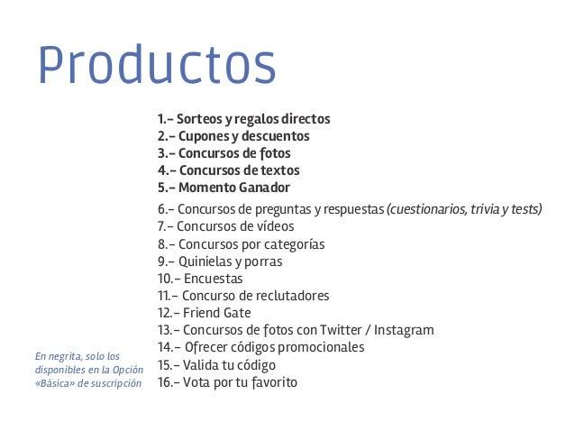 Productos 1.- Sorteos y regalos directos 2.- Cupones y descuentos 3.- Concursos de fotos 4.- Concursos de textos 5.- Momen...