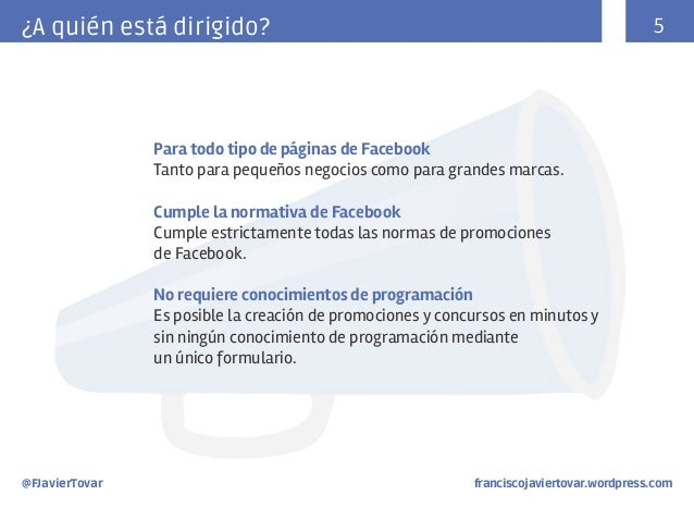 5  ¿A quién está dirigido?  Para todo tipo de páginas de Facebook Tanto para pequeños negocios como para grandes marcas. C...